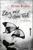 Petra Busch: Zeig mir den Tod ★★★★