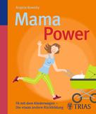Angela Kowsky: Mama-Power