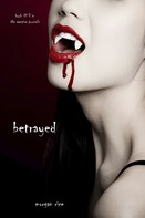 Morgan Rice: Betrayed (Book #3 in the Vampire Journals) ★