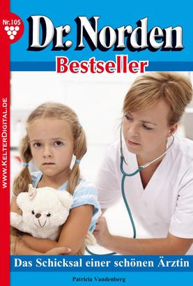 Dr. Norden Bestseller 105 – Arztroman