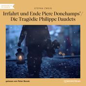 Irrfahrt und Ende Piere Donchamps' / Die Tragödie Philippe Daudets (Ungekürzt)