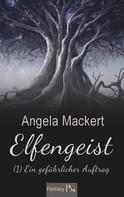 Angela Mackert: Elfengeist (1) ★★★★★