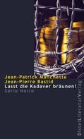 Jean Patrick Manchette: Lasst die Kadaver bräunen! ★★★★
