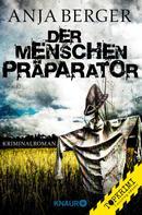 Anja Berger: Der Menschen-Präparator ★★★