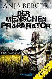 Der Menschen-Präparator - Kriminalroman