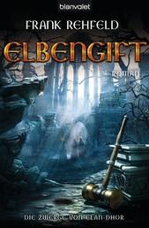 Elbengift - Die Zwerge von Elan-Dhor 1
