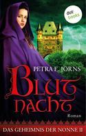 Petra E. Jörns: Das Geheimnis der Nonne - Zweiter Roman: Blutnacht ★★★★