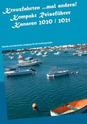 Kreuzfahrten ...mal anders! Kompakt Reiseführer Kanaren 2020 / 2021 - Aktuelle und individuelle Landgänge für alle Inselhauptstädte