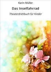 Das Inselfahrrad - Theaterdrehbuch für Kinder