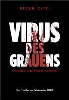 Peter Citti: Virus des Grauens