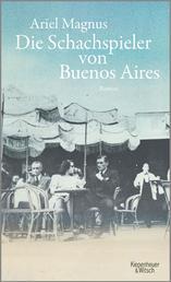 Die Schachspieler von Buenos Aires - Roman