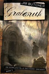 Grabesruh - Die dunklen Fälle des Harry Dresden 3