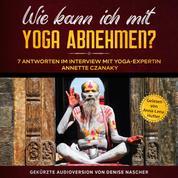 Wie kann ich mit Yoga abnehmen? - 7 Antworten im Interview mit Yoga-Expertin Annette Czanaky
