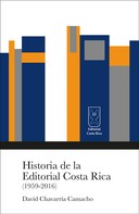 David Chavarría: Historia de la Editorial Costa Rica (1959-2016)