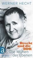 Werner Hecht: Die Mühen der Ebenen ★★★★