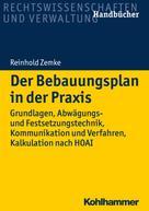 Reinhold Zemke: Der Bebauungsplan in der Praxis