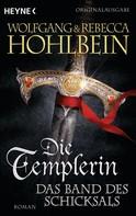 Wolfgang Hohlbein: Die Templerin – Das Band des Schicksals ★★★★