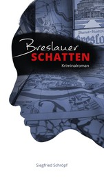 Breslauer Schatten - Ein unentdeckter Mordfall