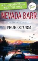 Nevada Barr: Feuersturm: Anna Pigeon ermittelt - Band 4: Kriminalroman