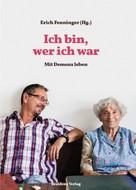 Erich Fenninger: Ich bin, wer ich war ★★★★★