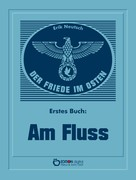 Erik Neutsch: Der Friede im Osten. Erstes Buch