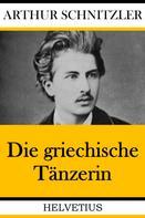 Arthur Schnitzler: Die griechische Tänzerin