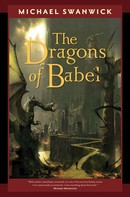 Michael Swanwick: The Dragons of Babel