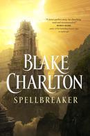 Blake Charlton: Spellbreaker ★★★★