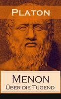 Platon: Menon - Über die Tugend