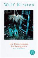 Dr. Wulf Kirsten: Die Prinzessinnen im Krautgarten ★★★★