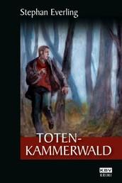 Totenkammerwald - Kriminalroman aus der Eifel
