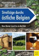 Archi W. Bechlenberg: Streifzüge durchs östliche Belgien