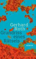 Gerhard Roth: Grundriss eines Rätsels ★★