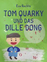 Tom Quarky und das dille Dong