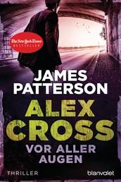 Vor aller Augen - Alex Cross 9 - - Thriller