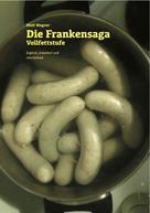 Matthias Wagner: Die Frankensaga – Vollfettstufe