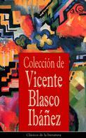Vicente Blasco Ibañez: Colección de Vicente Blasco Ibáñez ★★★★★