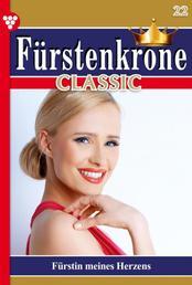 Fürstenkrone Classic 22 – Adelsroman - Fürstin meines Herzens