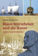 Gabriele Dummschat: Klaus Störtebeker und die Hanse