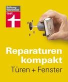 Peter Birkholz: Reparaturen kompakt - Türen + Fenster ★★★★