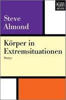 Steve Almond: Körper in Extremsituationen