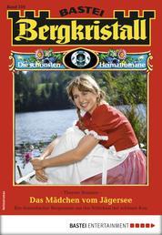 Bergkristall 310 - Heimatroman - Das Mädchen vom Jägersee