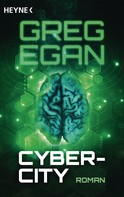 Greg Egan: Cyber-City