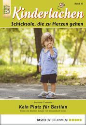 Kinderlachen - Folge 033 - Kein Platz für Bastian