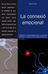 La connexió emocional - Formació i transformació de la nostra manera de reaccionar emocionalment