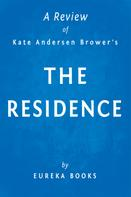 Eureka Books: The Residence by Kate Andersen Brower | A Review