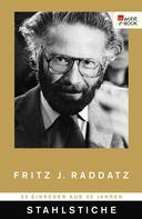 Fritz J. Raddatz: Stahlstiche ★★★★★