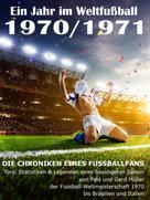 Werner Balhauff: Ein Jahr im Weltfußball 1970 / 1971