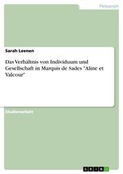 """Das Verhältnis von Individuum und Gesellschaft in Marquis de Sades """"Aline et Valcour"""""""