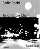 Sadie Speid: To Kingdom Chum
